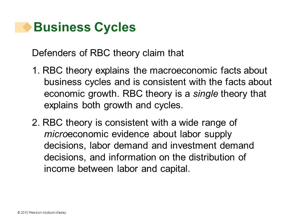 Business Cycles Defenders of RBC theory claim that