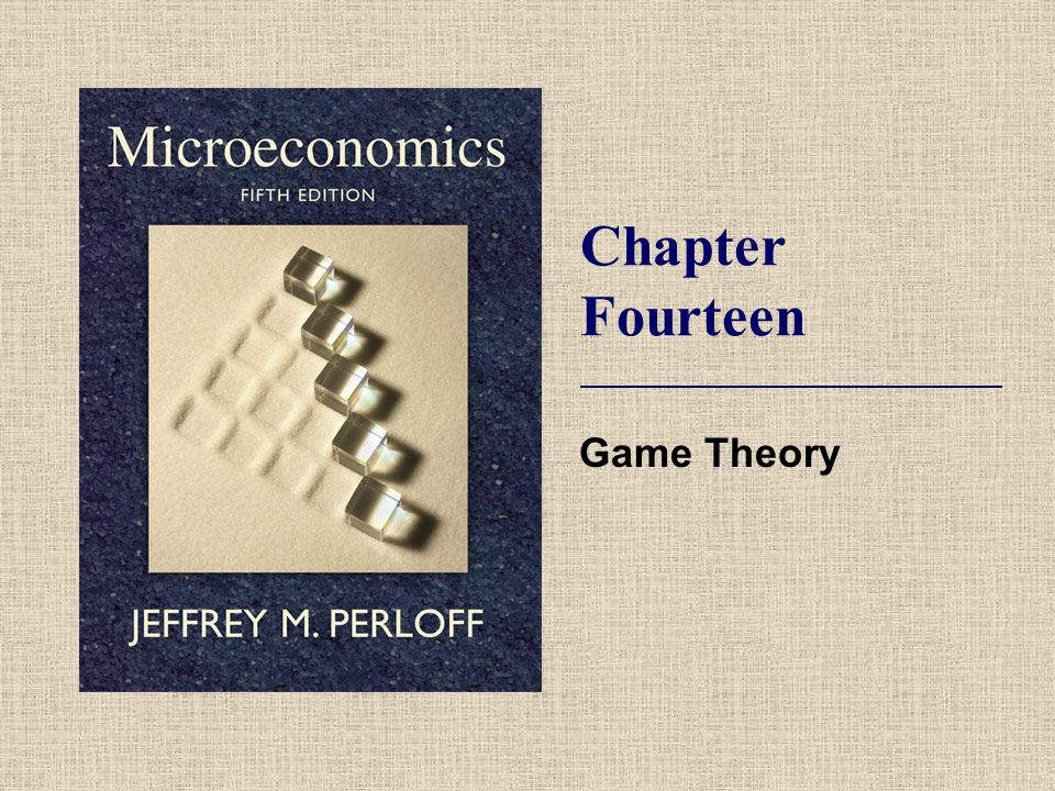 Chapter Fourteen Game Theory