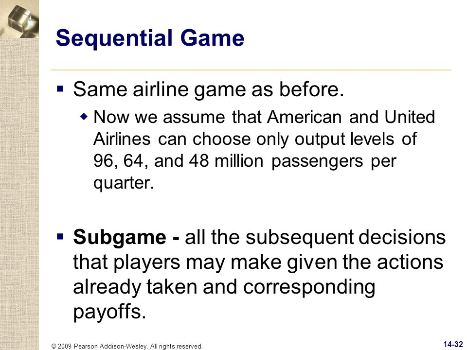 Sequential Game Same airline game as before.