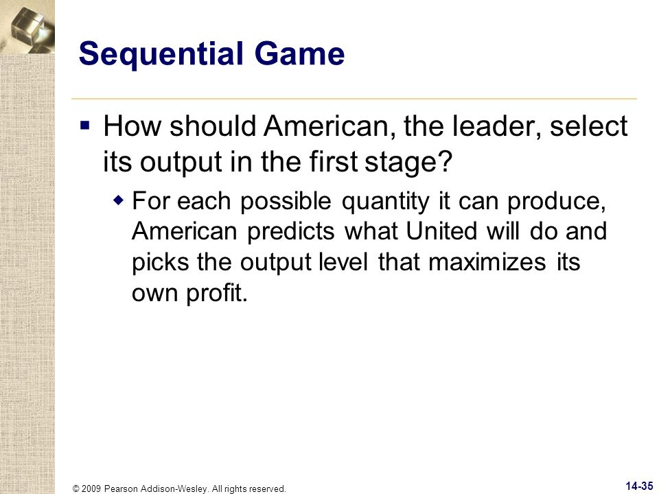 Sequential Game How should American, the leader, select its output in the first stage