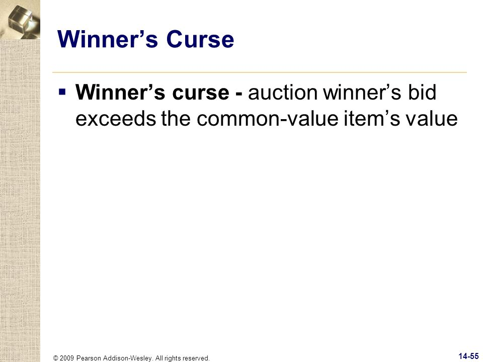 Winner's Curse Winner's curse - auction winner's bid exceeds the common-value item's value.