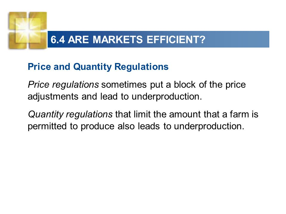 6.4 ARE MARKETS EFFICIENT Price and Quantity Regulations