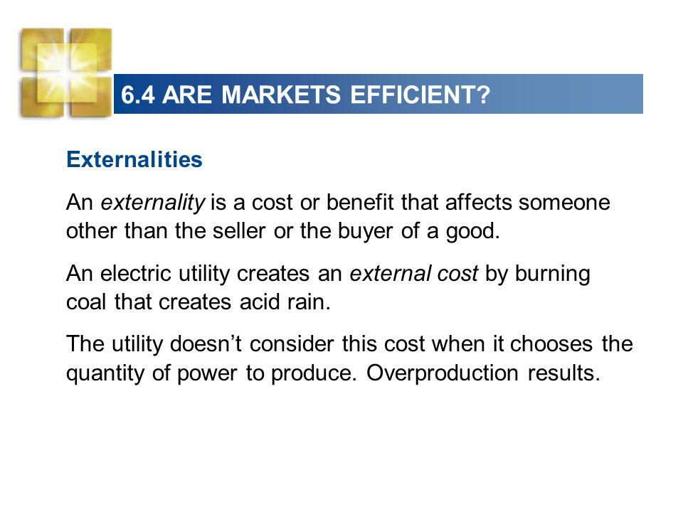 6.4 ARE MARKETS EFFICIENT Externalities