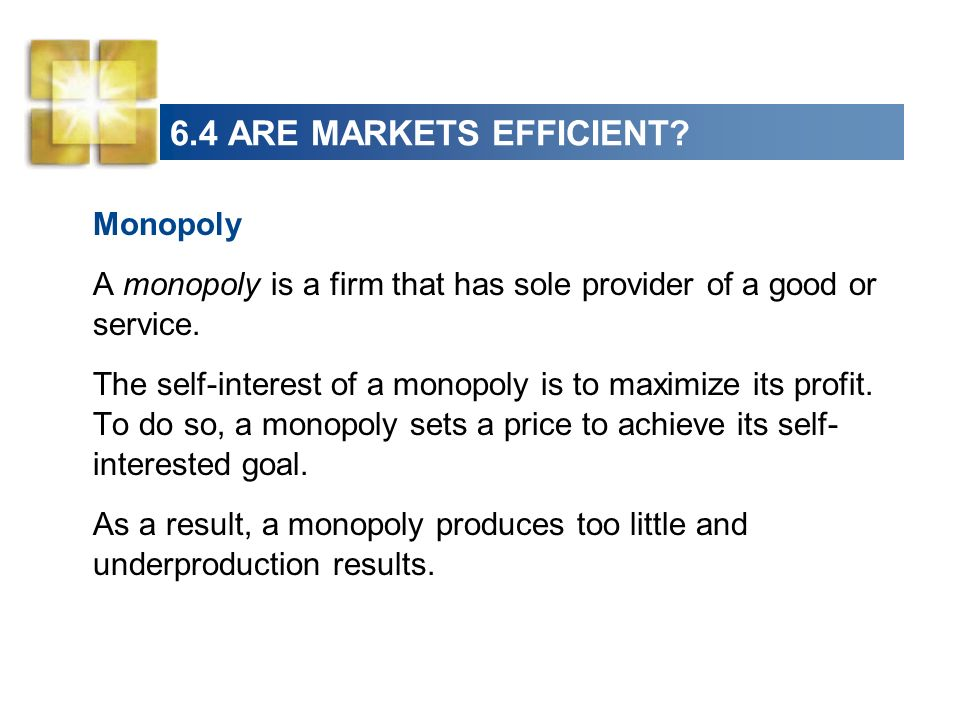 6.4 ARE MARKETS EFFICIENT Monopoly