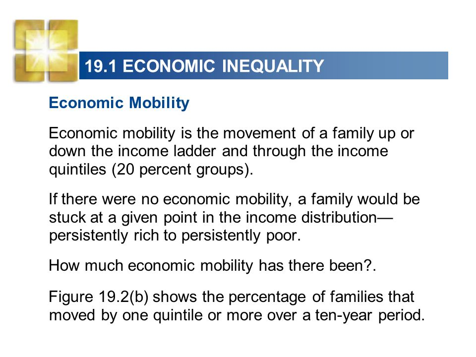 19.1 ECONOMIC INEQUALITY Economic Mobility