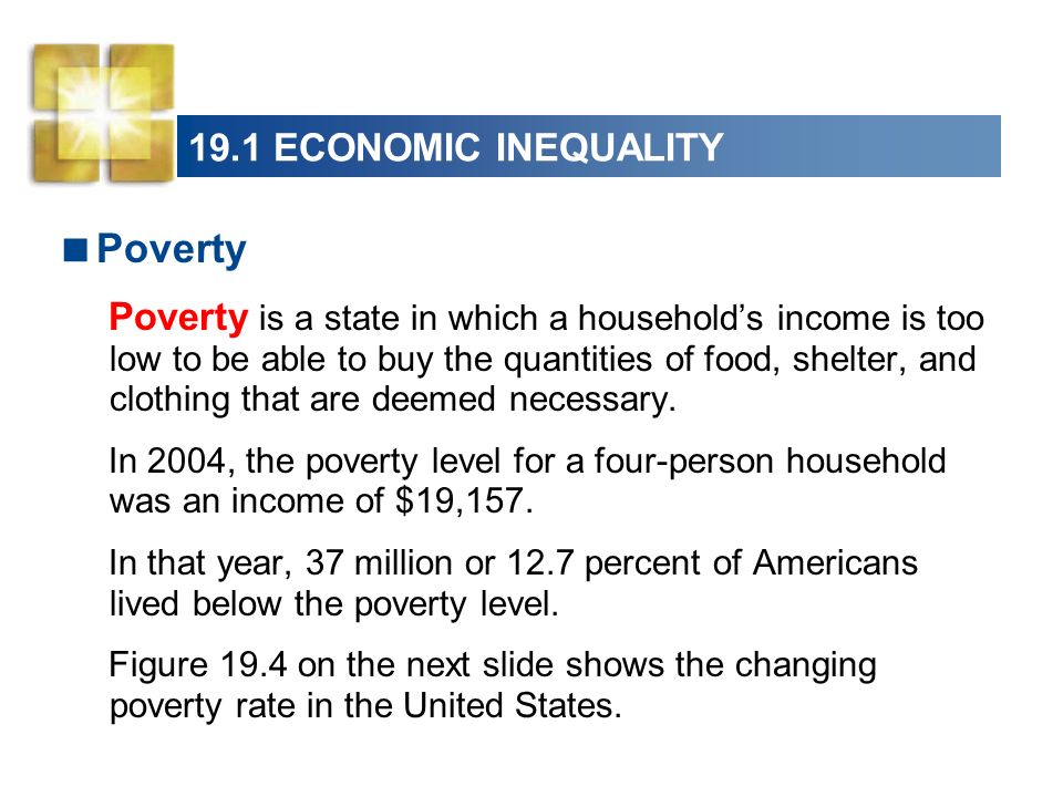 Poverty 19.1 ECONOMIC INEQUALITY