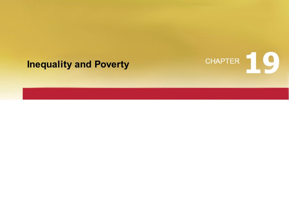 19 Inequality and Poverty CHAPTER