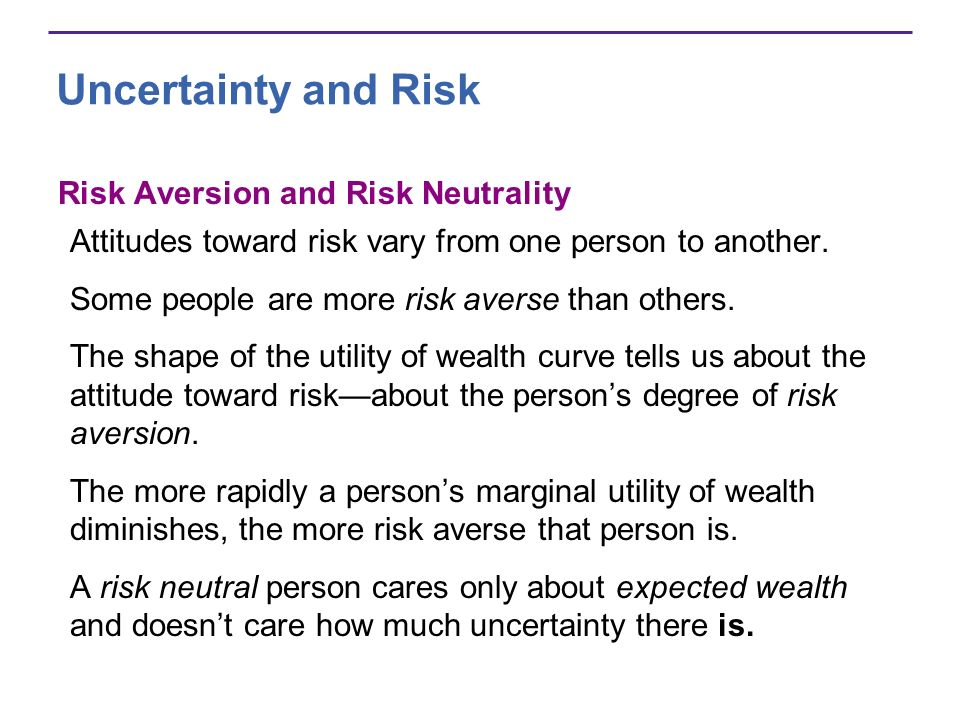 Uncertainty and Risk Risk Aversion and Risk Neutrality