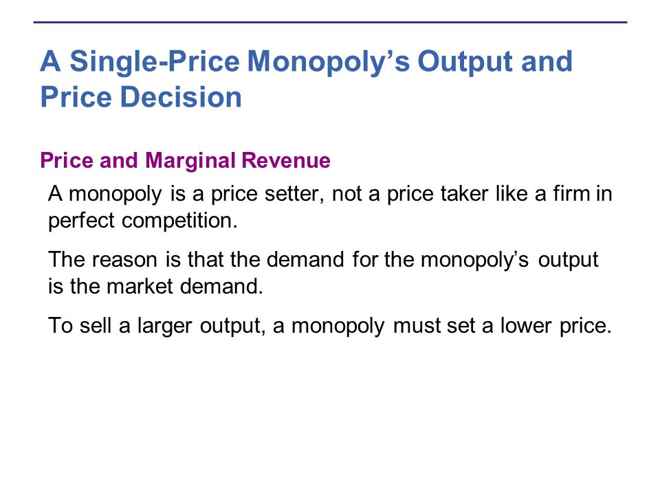 A Single-Price Monopoly's Output and Price Decision