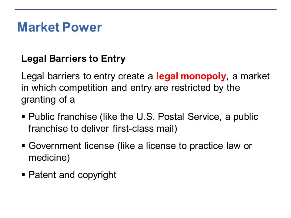 Market Power Legal Barriers to Entry