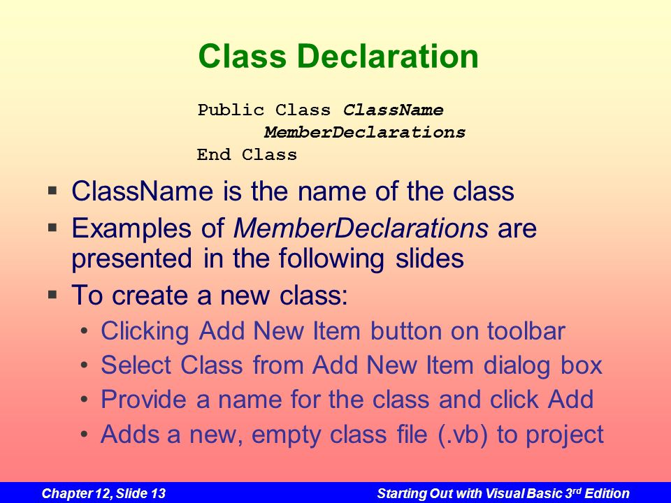 Class Declaration ClassName is the name of the class