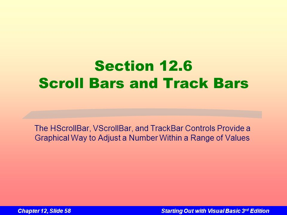 Section 12.6 Scroll Bars and Track Bars