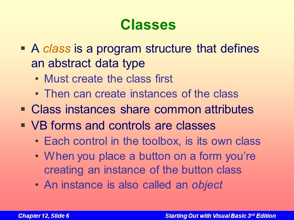 Classes A class is a program structure that defines an abstract data type. Must create the class first.