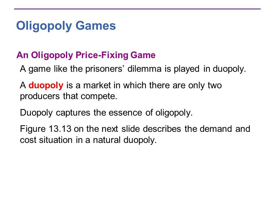 Oligopoly Games An Oligopoly Price-Fixing Game