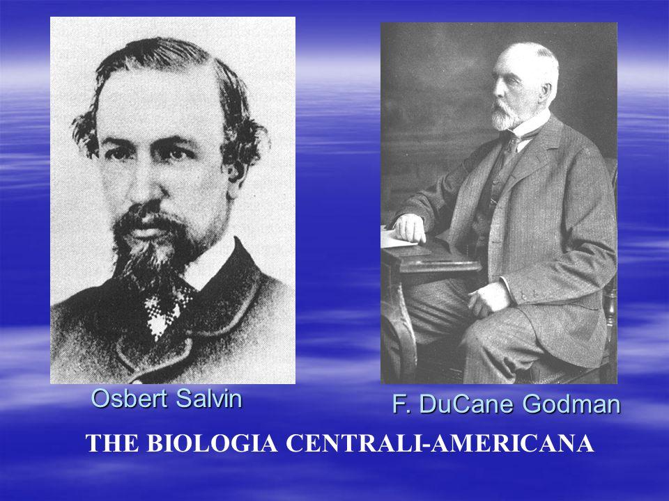 Osbert Salvin F. DuCane Godman THE BIOLOGIA CENTRALI-AMERICANA