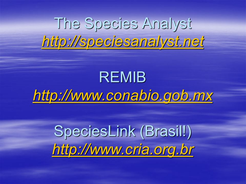 The Species Analyst http://speciesanalyst. net REMIB http://www