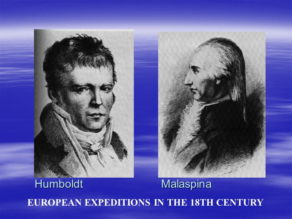 Humboldt Malaspina EUROPEAN EXPEDITIONS IN THE 18TH CENTURY
