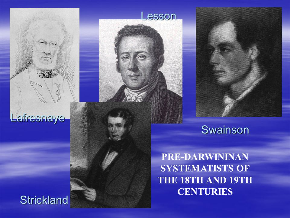 PRE-DARWININAN SYSTEMATISTS OF THE 18TH AND 19TH CENTURIES