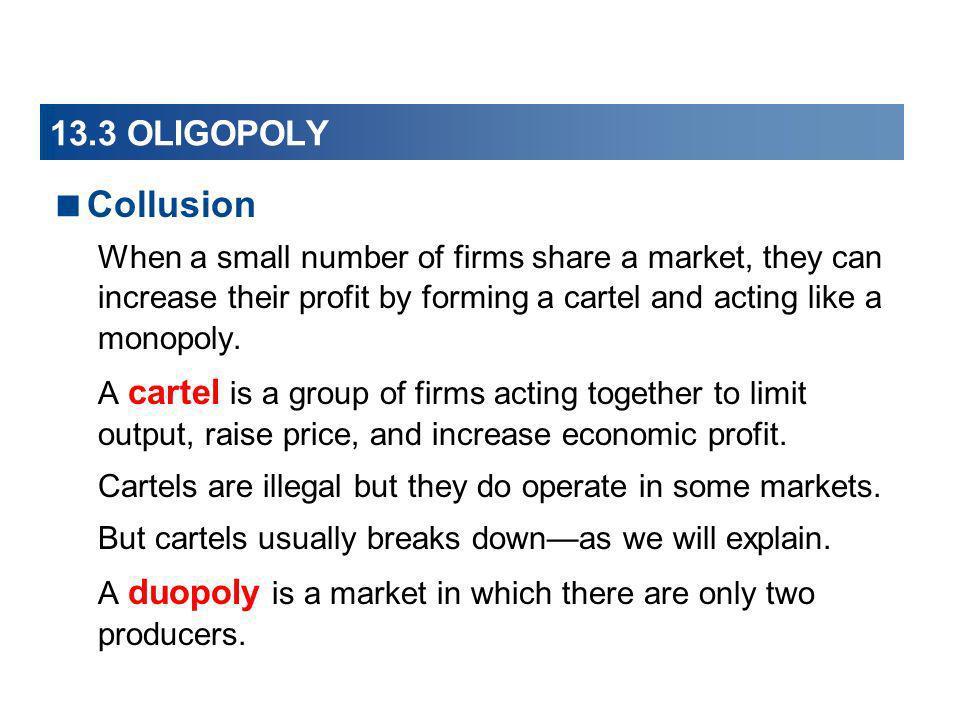 13.3 OLIGOPOLY Collusion.