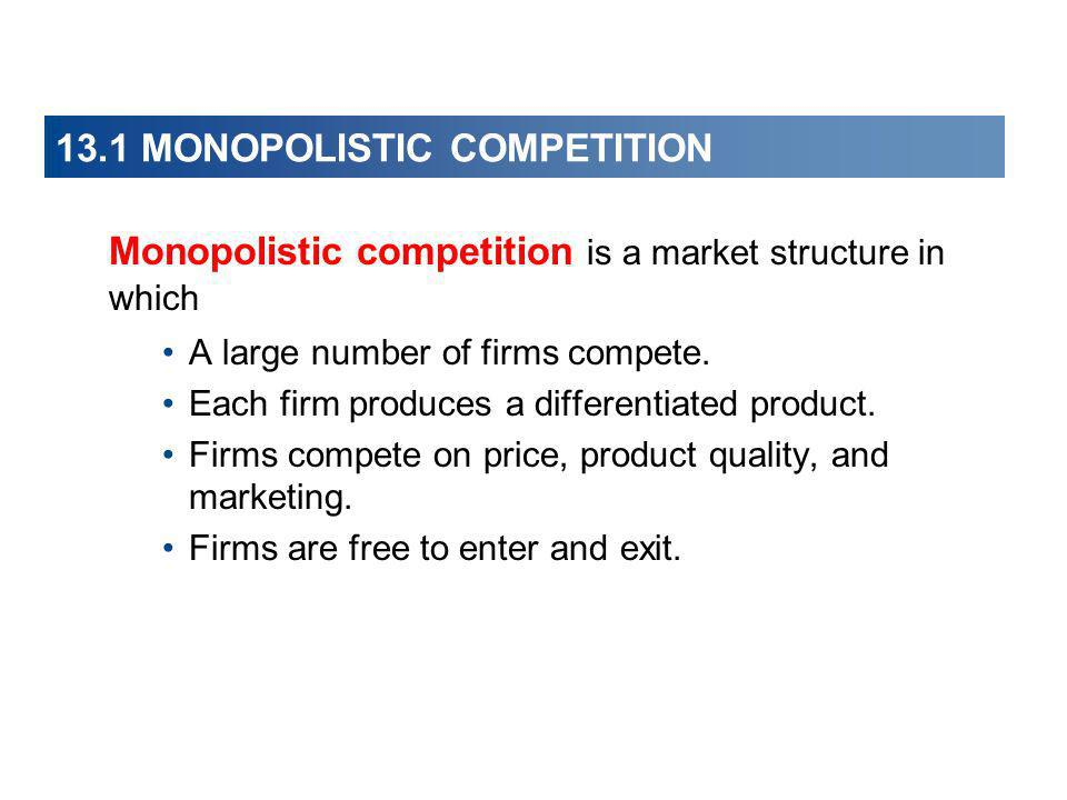 13.1 MONOPOLISTIC COMPETITION