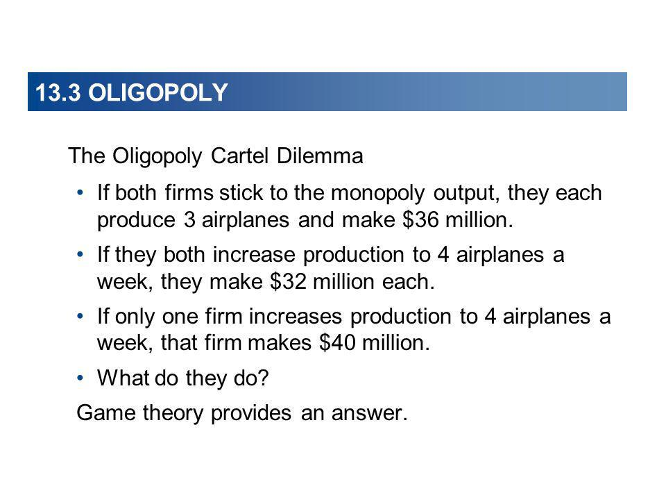13.3 OLIGOPOLY The Oligopoly Cartel Dilemma