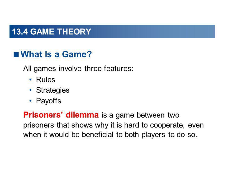 What Is a Game 13.4 GAME THEORY