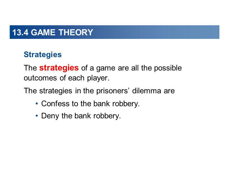 13.4 GAME THEORY Strategies