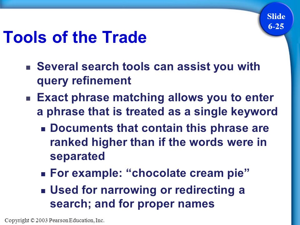 Tools of the TradeSeveral search tools can assist you with query refinement.