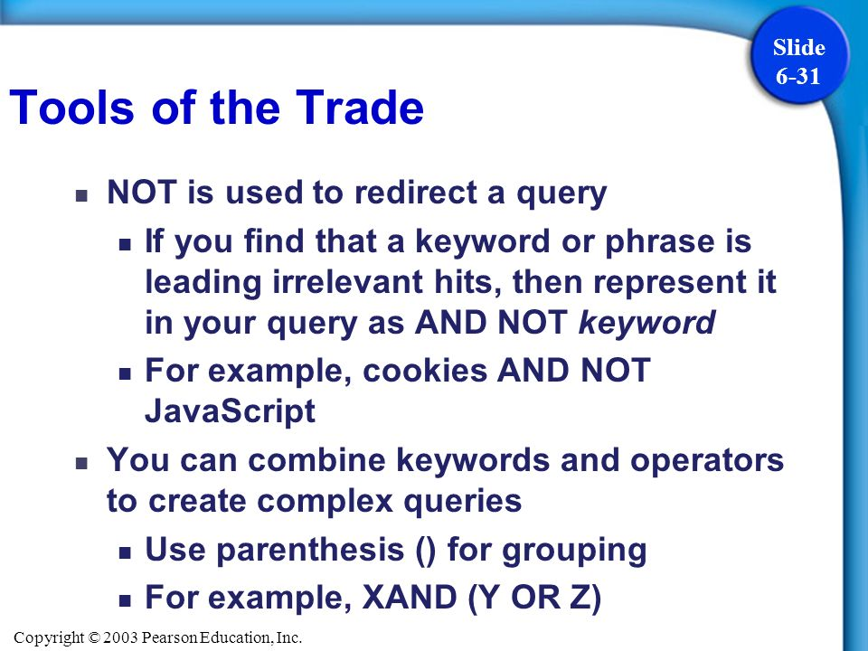 Tools of the Trade NOT is used to redirect a query