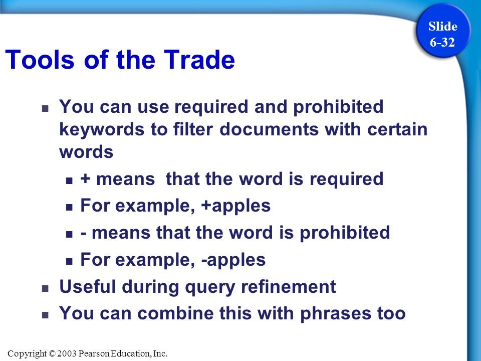 Tools of the Trade You can use required and prohibited keywords to filter documents with certain words.