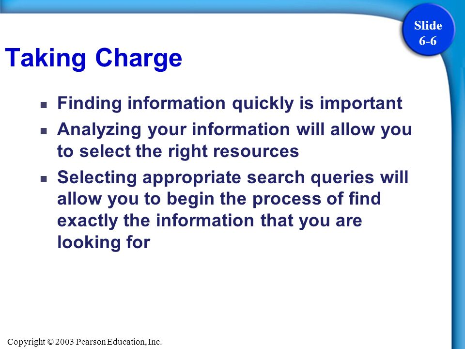 Taking Charge Finding information quickly is important