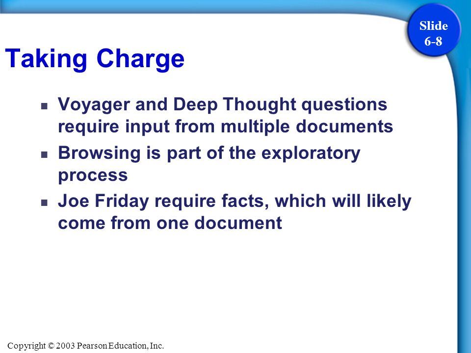 Taking ChargeVoyager and Deep Thought questions require input from multiple documents. Browsing is part of the exploratory process.