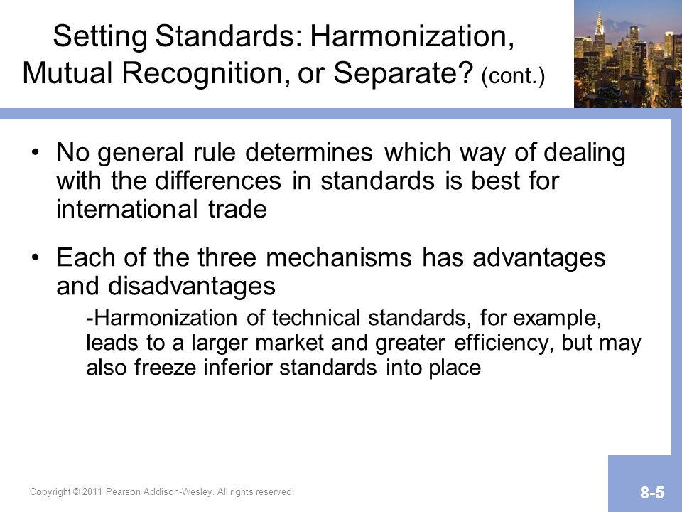 Setting Standards: Harmonization, Mutual Recognition, or Separate