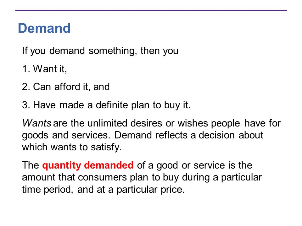 Demand If you demand something, then you 1. Want it,