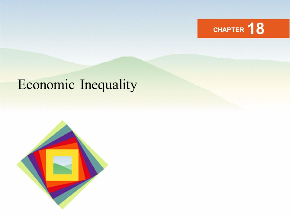 18 CHAPTER Economic Inequality