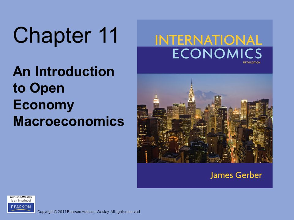 Chapter 11 An Introduction to Open Economy Macroeconomics