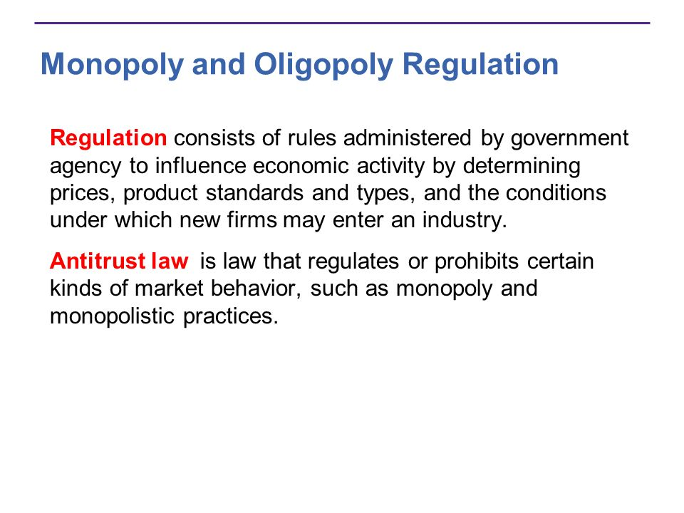 Monopoly and Oligopoly Regulation