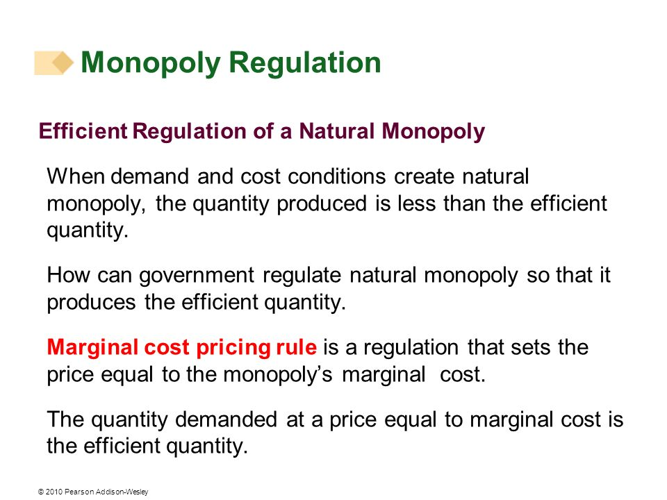 Monopoly Regulation Efficient Regulation of a Natural Monopoly