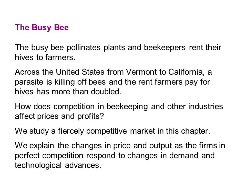 The Busy Bee The busy bee pollinates plants and beekeepers rent their hives to farmers.