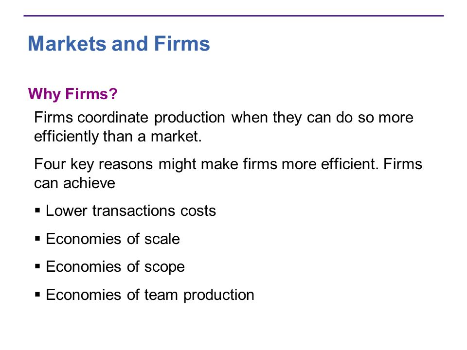 Markets and Firms Why Firms