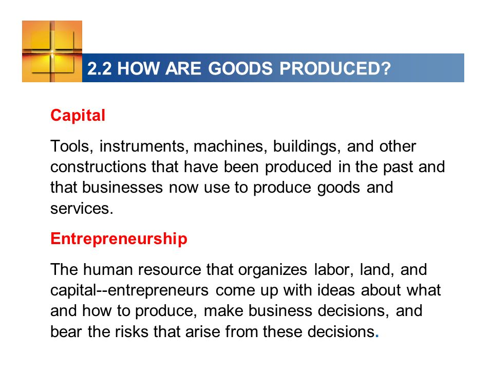 2.2 HOW ARE GOODS PRODUCED Capital