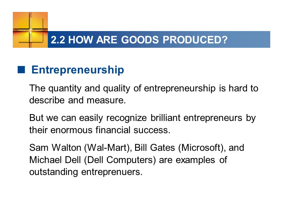 Entrepreneurship 2.2 HOW ARE GOODS PRODUCED