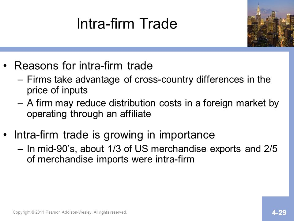 Intra-firm Trade Reasons for intra-firm trade