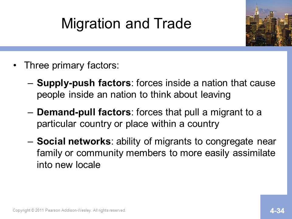 Migration and Trade Three primary factors: