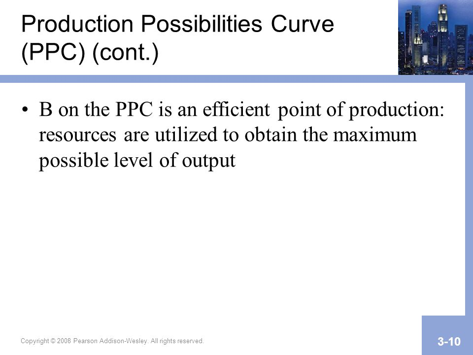 Production Possibilities Curve (PPC) (cont.)