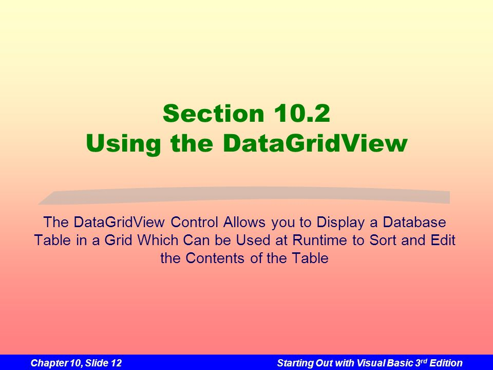 Section 10.2 Using the DataGridView