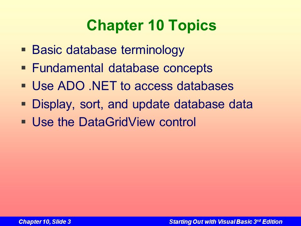 Chapter 10 Topics Basic database terminology
