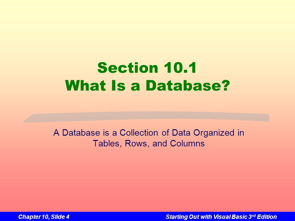 Section 10.1 What Is a Database