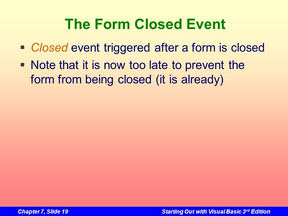The Form Closed Event Closed event triggered after a form is closed