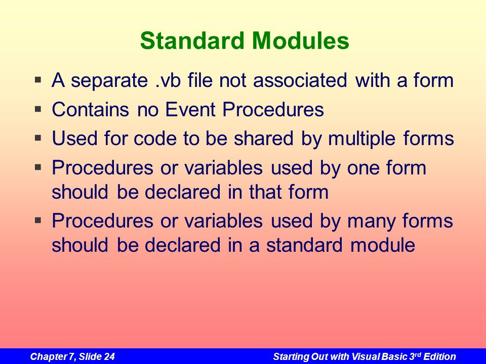 Standard Modules A separate .vb file not associated with a form